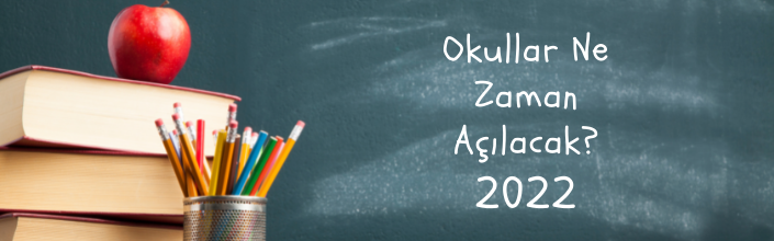 2022 Okullar Ne Zaman Açılacak