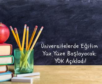 Üniversitelerde Eğitim Yüz Yüze Başlayacak YÖK Açıkladı!